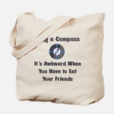 Bring Compass or Eat Friends Tote Bag