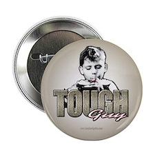 """Tough Guy... 2.25"""" Button"""