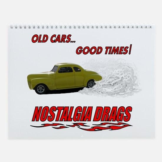 OLD CARS...GOOD TIMES! T-Shir Wall Calendar