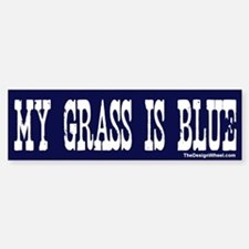 Famous My Grass Is Blue Bumper Bumper Bumper Sticker