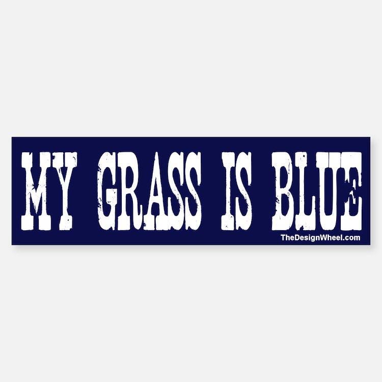 Famous My Grass Is Blue Bumper Bumper Bumper Sticker