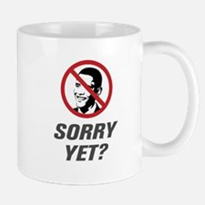 Sorry Yet? Anti Obama Mug