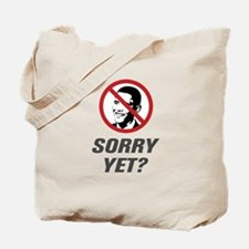Sorry Yet? Anti Obama Tote Bag