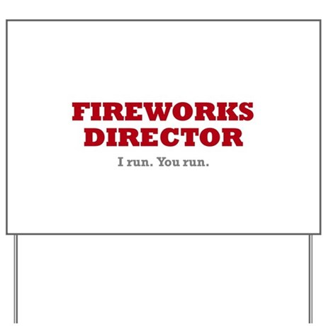 Fireworks Director - Yard Sign