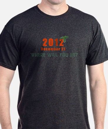 Where will you be? T-Shirt