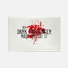 Dark Passenger Made Me Do It Rectangle Magnet