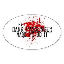 Dark Passenger Made Me Do It Decal