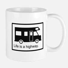 """Life is a highway."" RV Mug"