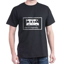 """Life is a highway."" RV T-Shirt"