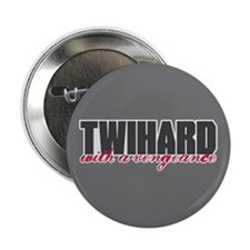 """Twihard with a Vengeance 2.25"""" Button"""