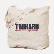 Twihard with a Vengeance Tote Bag