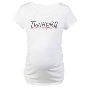 Twihard with a Vengeance Maternity T-Shirt