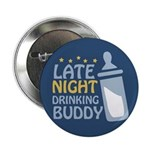"Late Night Drinking Buddy 2.25"" Button"