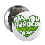 "Hug a Vegetarian 2.25"" Button"