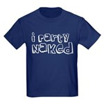 I Party Naked Kids Dark T-Shirt