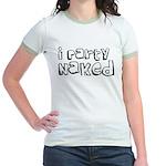 I Party Naked Jr. Ringer T-Shirt