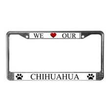 White We Love Our Chihuahua Frame