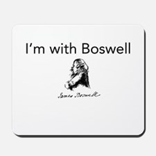 I'm With Boswell Mousepad