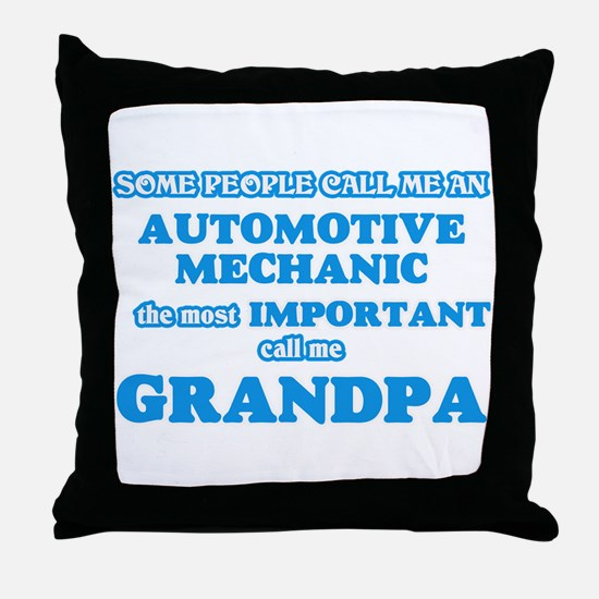 Some call me an Automotive Mechanic, Throw Pillow