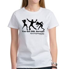 YouGotServed T-Shirt