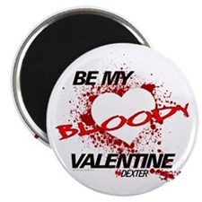 "Be My Bloody Valentine - Dexter 2.25"" Magnet (100"