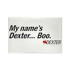 My name's Dexter... Boo. - Dexter Rectangle Magnet