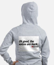 Oh good, the voices are back. - Dexter Zip Hoodie