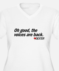 Oh good, the voices are back. - Dexter T-Shirt