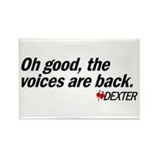 Oh good, the voices are back. - Dexter Rectangle M