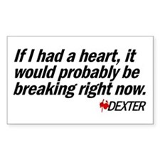 If I had a heart... - Dexter Rectangle Decal