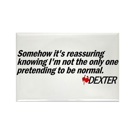 Pretending to Be Normal - Dexter Rectangle Magnet