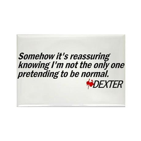 Pretending to Be Normal - Dexter Rectangle Magnet