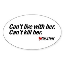 Can't Kill Her - Dexter Decal