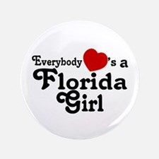 """Everybody Hearts a FL Girl 3.5"""" Button"""