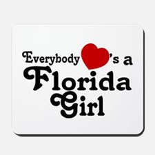 Everybody Hearts a FL Girl Mousepad