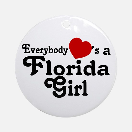 Everybody Hearts a FL Girl Ornament (Round)