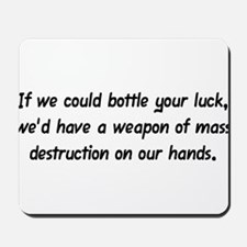 """Bottle Your Luck"" Mousepad"