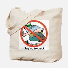 SAY NO TO CRACK Tote Bag