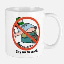 SAY NO TO CRACK Mug
