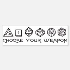 Choose Your Weapon Bumper Bumper Sticker