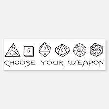 Choose Your Weapon Bumper Bumper Sticker