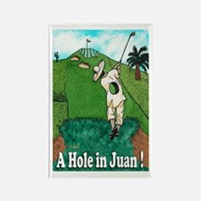 """A Hole in Juan"" Rectangle Magnet"