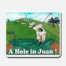 """A Hole in Juan"" Mousepad"