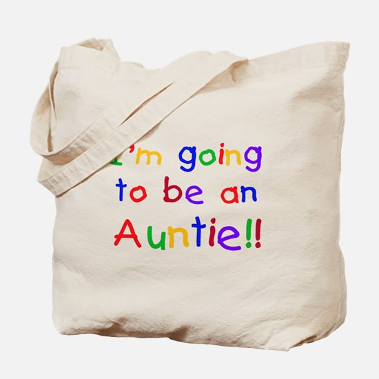Going to be an Auntie Tote Bag
