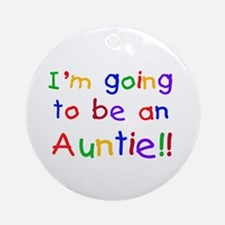Going to be an Auntie Ornament (Round)