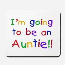 Going to be an Auntie Mousepad