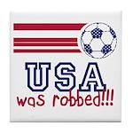 USA Was Robbed Tile Coaster