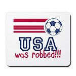 USA Was Robbed Mousepad