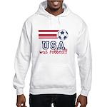 USA Was Robbed Hooded Sweatshirt