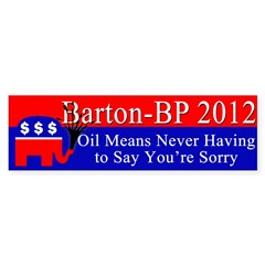 Barton-BP 2012: Sorry Bumper Bumper Sticker